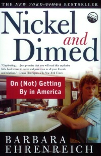 the minimum wage in american lives in the book nickel and dimed by barbara ehrenreich Minimum-wage jobs are physically demanding, have unpredictable schedules, and pay so meagerly that workers can't save up enough to move on barbara ehrenreich jan 13, 2014.